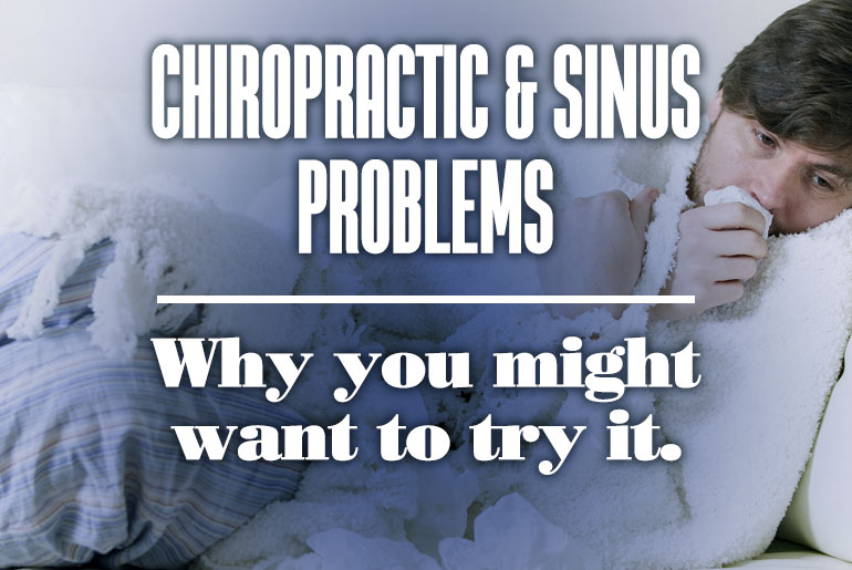 Chiropractic & Sinus Problems – Why you Might Want to Try it